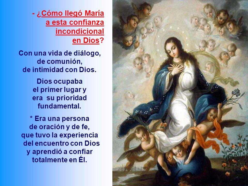 - ¿Cómo llegó María a esta confianza incondicional en Dios