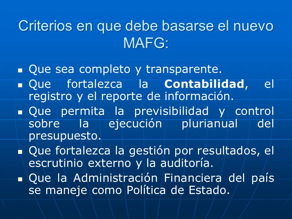 Criterios en que debe basarse el nuevo MAFG: