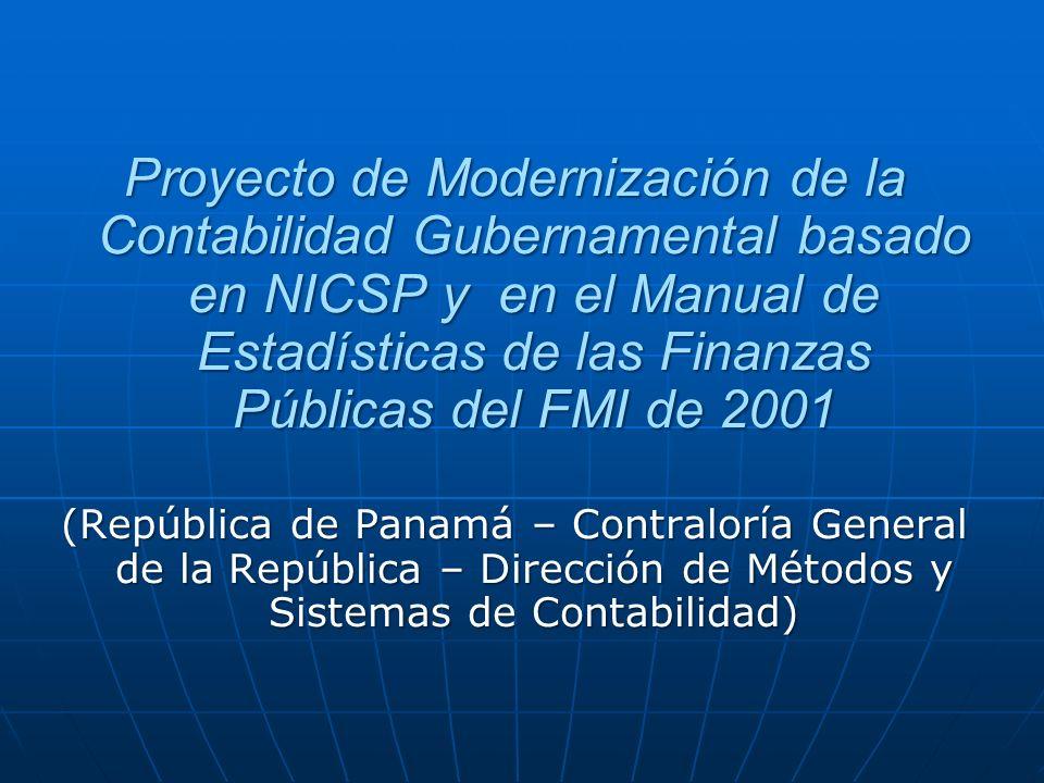 Proyecto de Modernización de la Contabilidad Gubernamental basado en NICSP y en el Manual de Estadísticas de las Finanzas Públicas del FMI de 2001