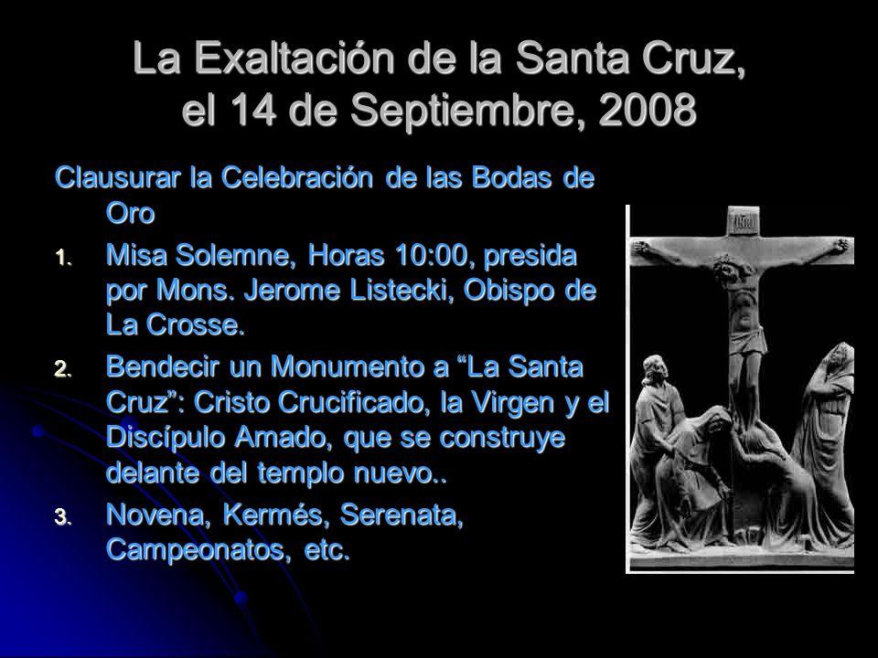 La Exaltación de la Santa Cruz, el 14 de Septiembre, 2008