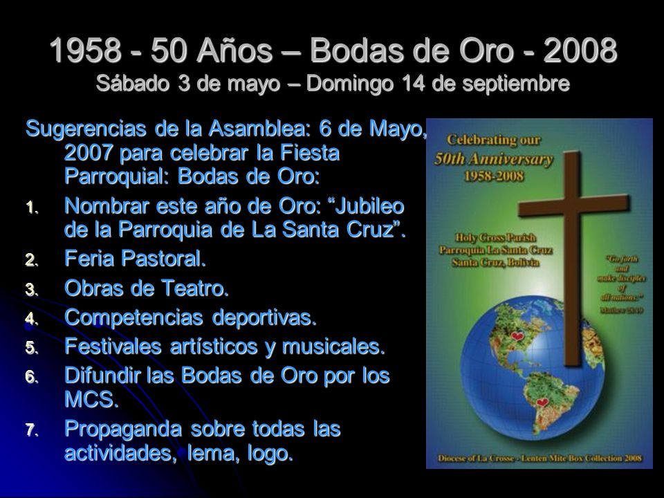 1958 - 50 Años – Bodas de Oro - 2008 Sábado 3 de mayo – Domingo 14 de septiembre