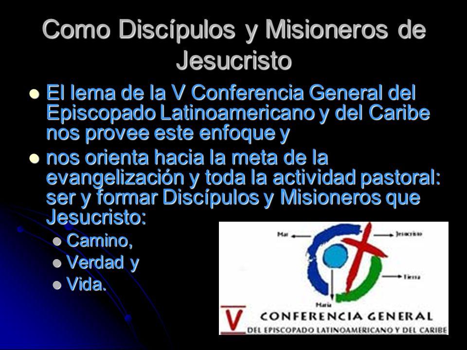 Como Discípulos y Misioneros de Jesucristo
