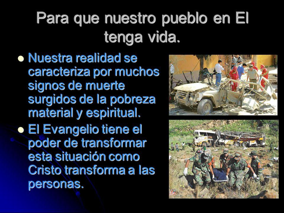 Para que nuestro pueblo en El tenga vida.