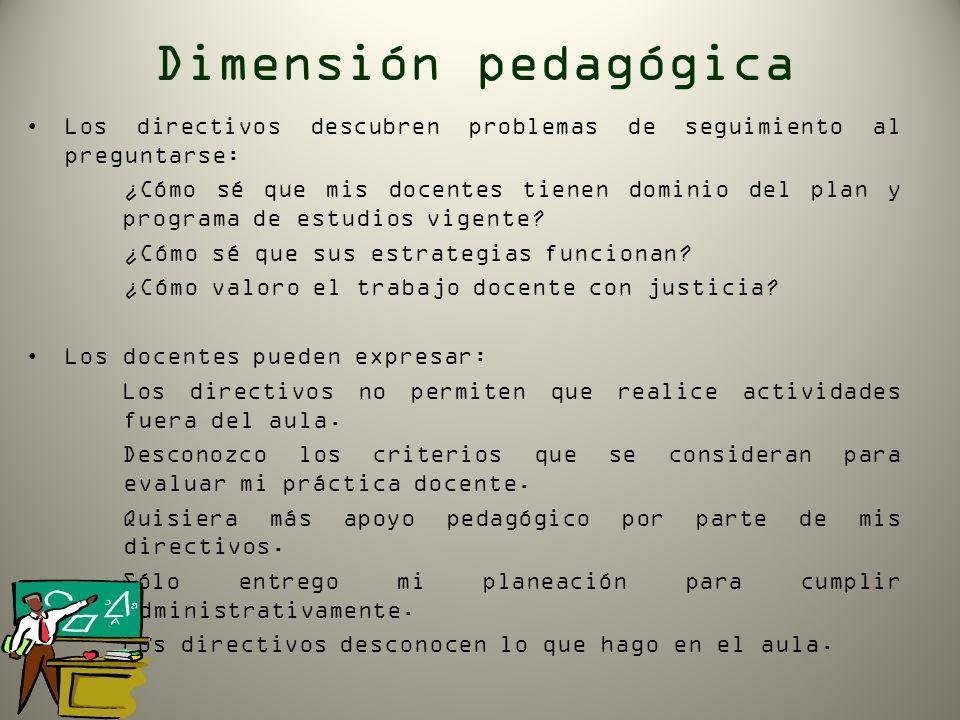Dimensión pedagógica Los directivos descubren problemas de seguimiento al preguntarse: