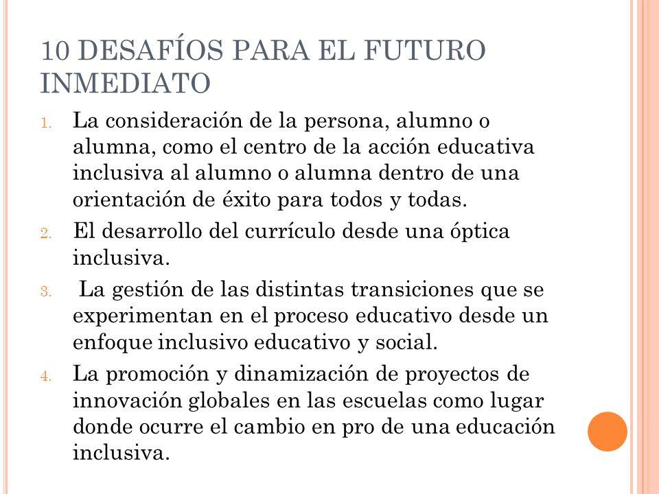 10 DESAFÍOS PARA EL FUTURO INMEDIATO