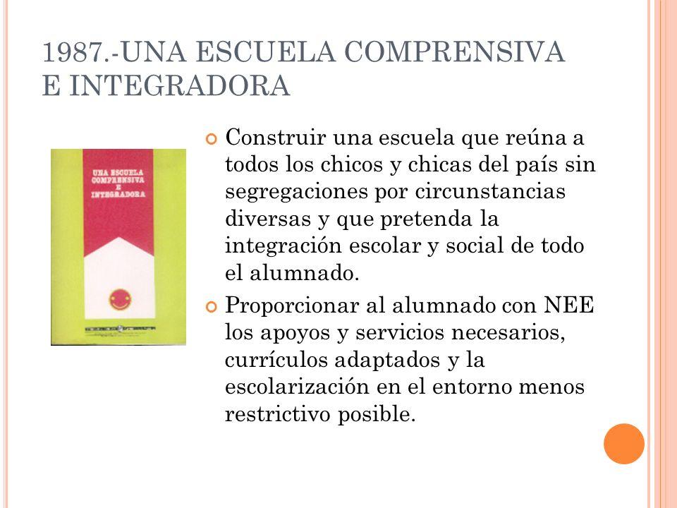 1987.-UNA ESCUELA COMPRENSIVA E INTEGRADORA