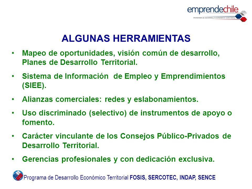 ALGUNAS HERRAMIENTAS Mapeo de oportunidades, visión común de desarrollo, Planes de Desarrollo Territorial.