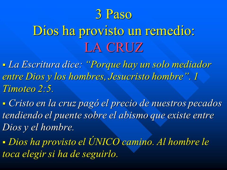 3 Paso Dios ha provisto un remedio: LA CRUZ
