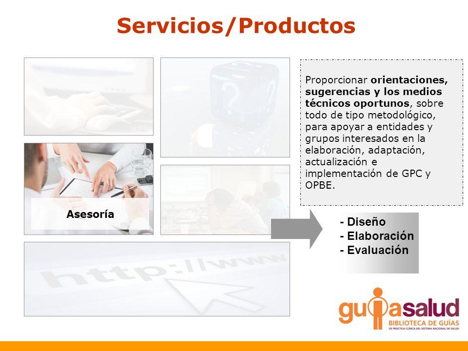 Servicios/Productos - Diseño - Elaboración - Evaluación Asesoría