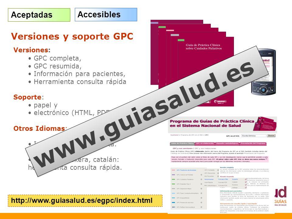 www.guiasalud.es Versiones y soporte GPC Aceptadas Accesibles