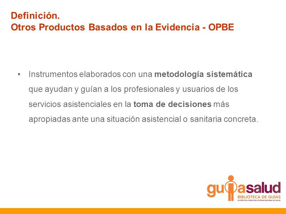 Otros Productos Basados en la Evidencia - OPBE