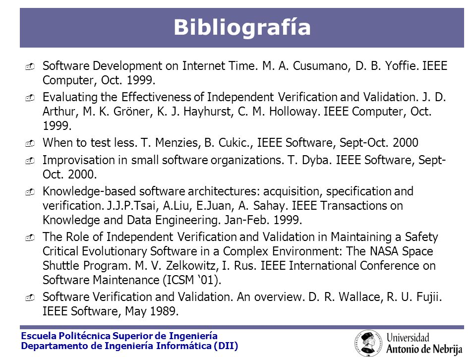 Bibliografía Software Development on Internet Time. M. A. Cusumano, D. B. Yoffie. IEEE Computer, Oct. 1999.