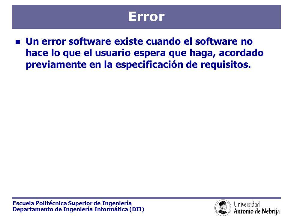 Error Un error software existe cuando el software no hace lo que el usuario espera que haga, acordado previamente en la especificación de requisitos.