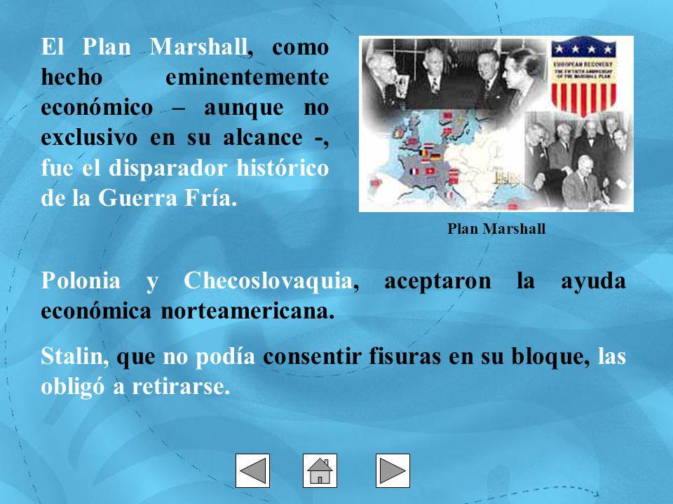 Polonia y Checoslovaquia, aceptaron la ayuda económica norteamericana.