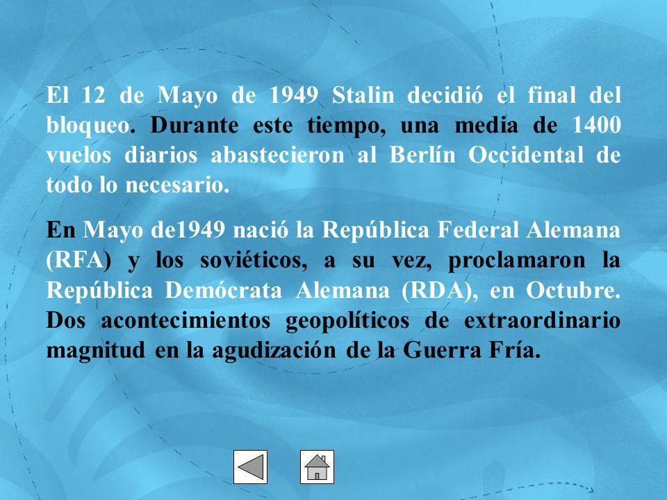 El 12 de Mayo de 1949 Stalin decidió el final del bloqueo