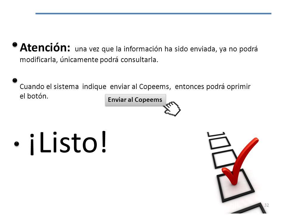 Atención: una vez que la información ha sido enviada, ya no podrá modificarla, únicamente podrá consultarla.
