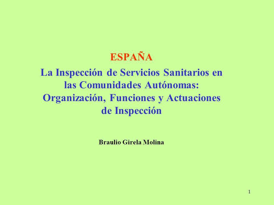 ESPAÑA La Inspección de Servicios Sanitarios en las Comunidades Autónomas: Organización, Funciones y Actuaciones de Inspección.
