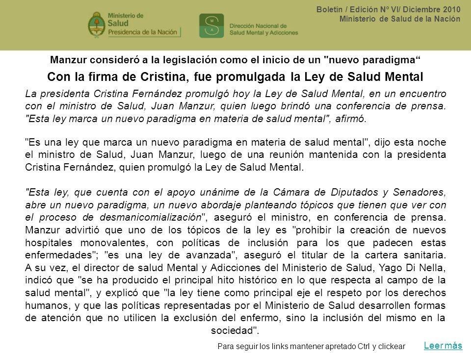 Con la firma de Cristina, fue promulgada la Ley de Salud Mental