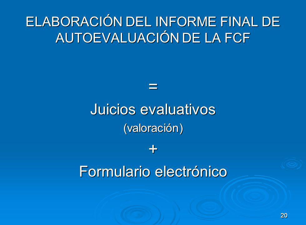 ELABORACIÓN DEL INFORME FINAL DE AUTOEVALUACIÓN DE LA FCF