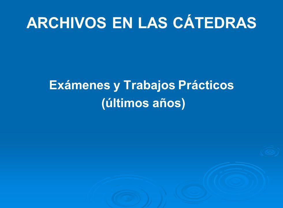 ARCHIVOS EN LAS CÁTEDRAS