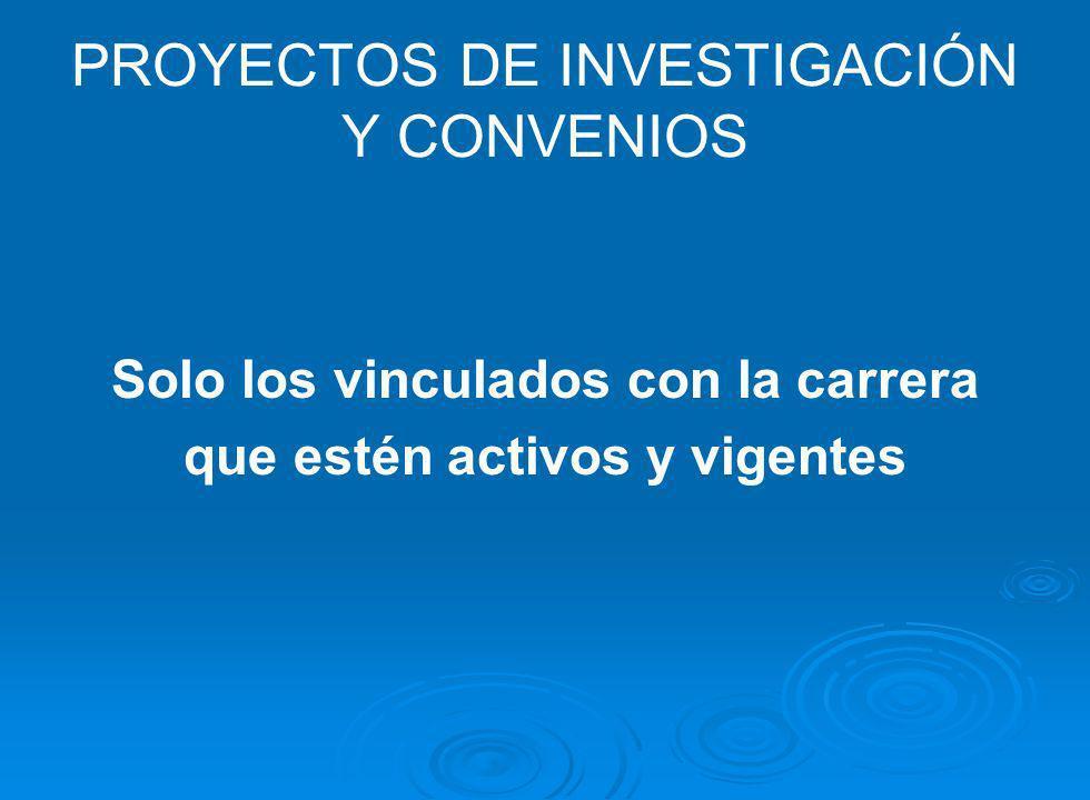 PROYECTOS DE INVESTIGACIÓN Y CONVENIOS
