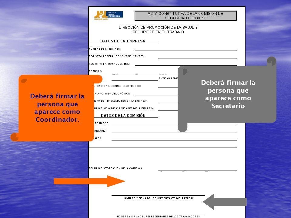 Deberá firmar la persona que aparece como Secretario