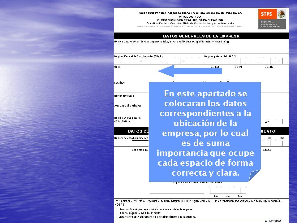 En este apartado se colocaran los datos correspondientes a la ubicación de la empresa, por lo cual es de suma importancia que ocupe cada espacio de forma correcta y clara.
