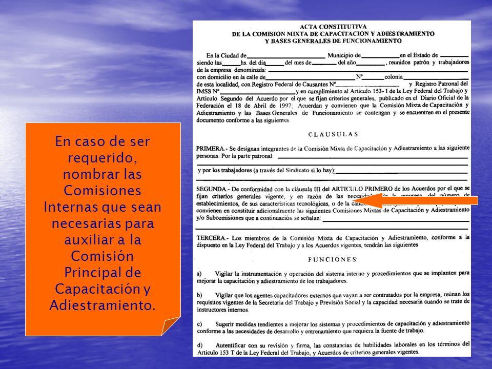 En caso de ser requerido, nombrar las Comisiones Internas que sean necesarias para auxiliar a la Comisión Principal de Capacitación y Adiestramiento.