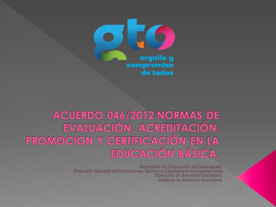 ACUERDO 046/2012 NORMAS DE EVALUACIÓN, ACREDITACIÓN, PROMOCION Y CERTIFICACIÓN EN LA EDUCACIÓN BÁSICA.