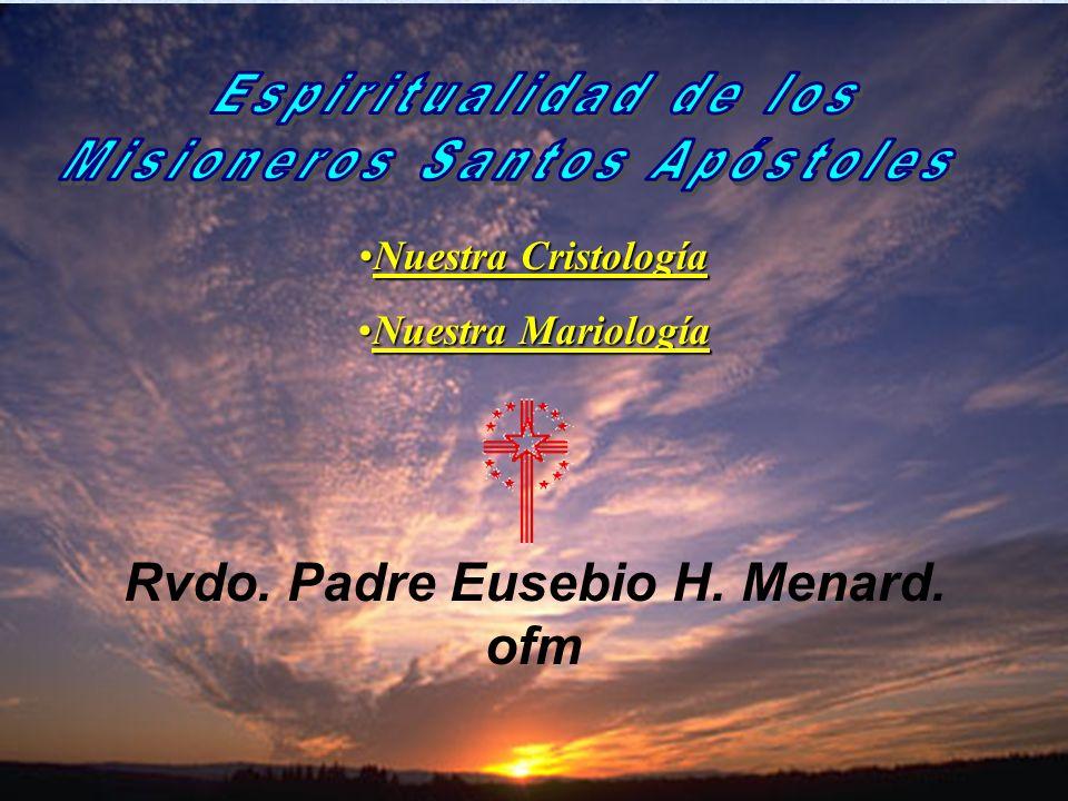 Misioneros Santos Apóstoles Rvdo. Padre Eusebio H. Menard. ofm