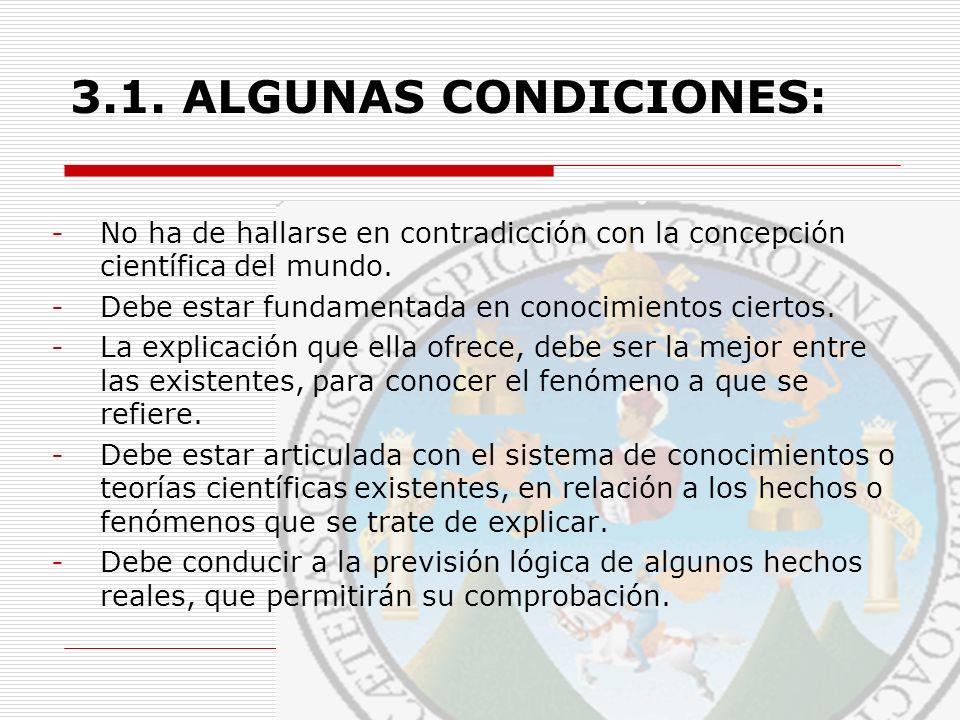 3.1. ALGUNAS CONDICIONES: No ha de hallarse en contradicción con la concepción científica del mundo.