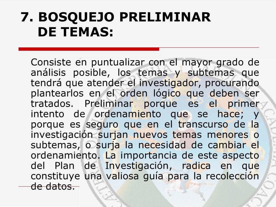 7. BOSQUEJO PRELIMINAR DE TEMAS: