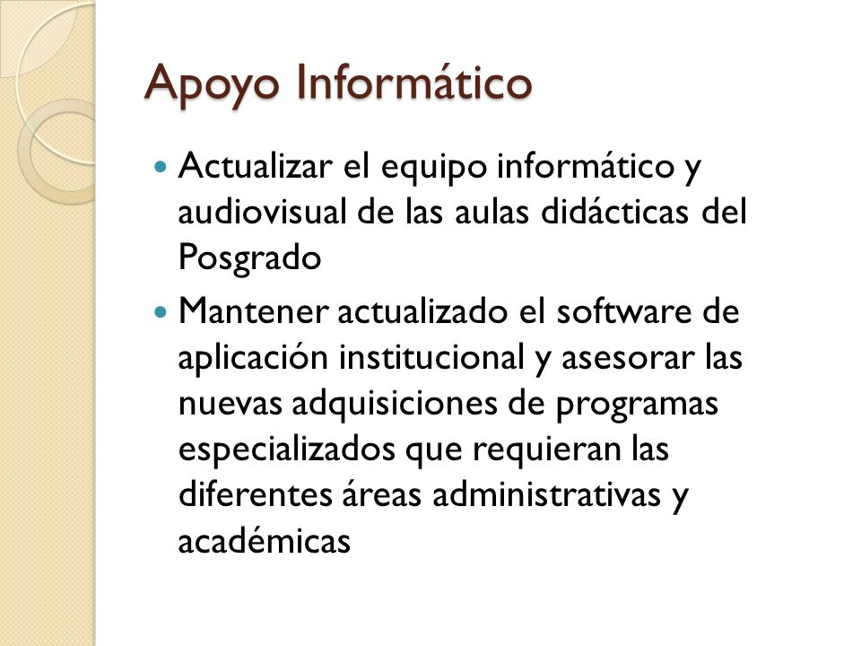 Apoyo Informático Actualizar el equipo informático y audiovisual de las aulas didácticas del Posgrado.