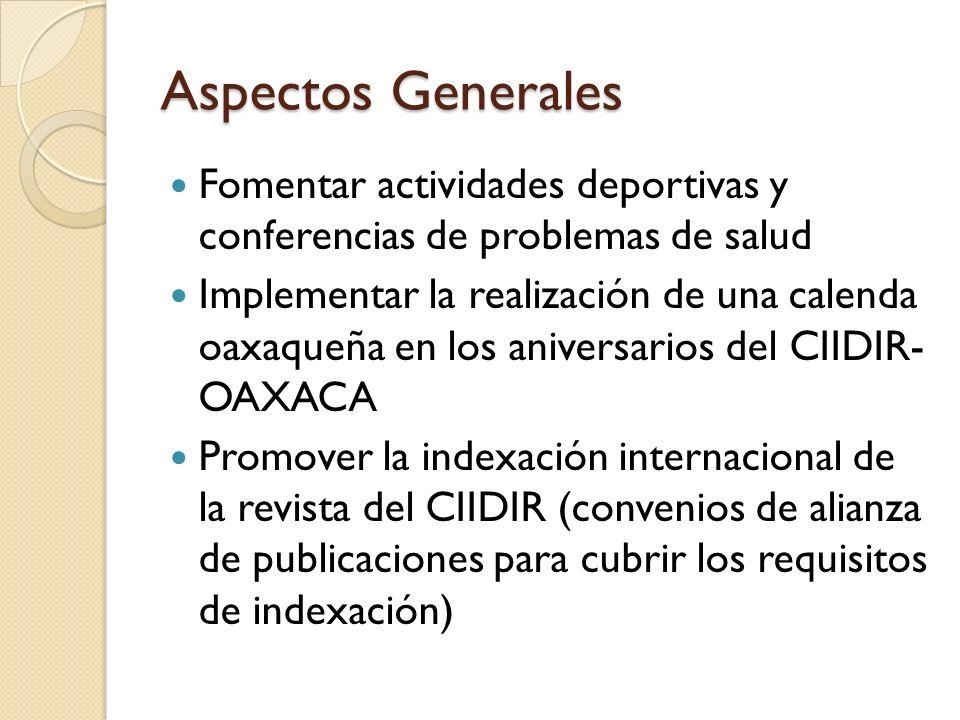 Aspectos Generales Fomentar actividades deportivas y conferencias de problemas de salud.