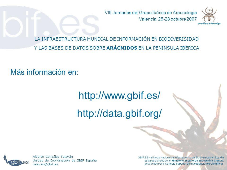 http://www.gbif.es/ http://data.gbif.org/ Más información en: