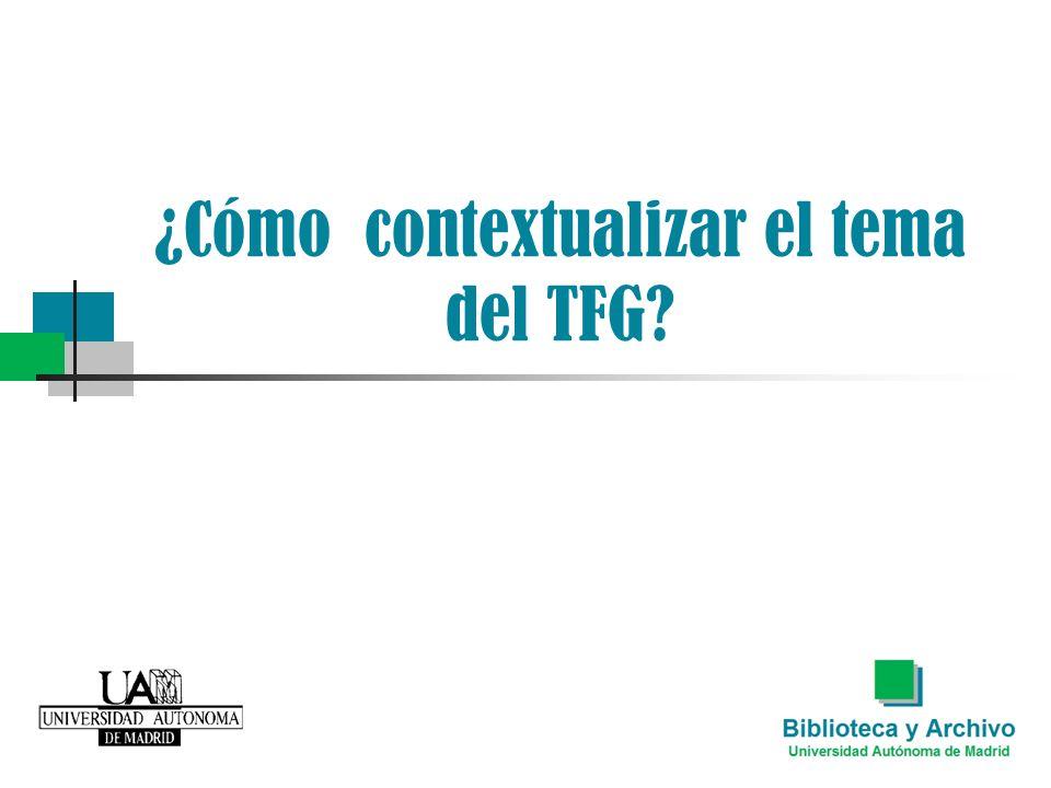 ¿Cómo contextualizar el tema del TFG