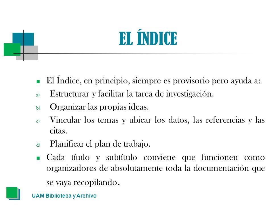 EL ÍNDICE El Índice, en principio, siempre es provisorio pero ayuda a: