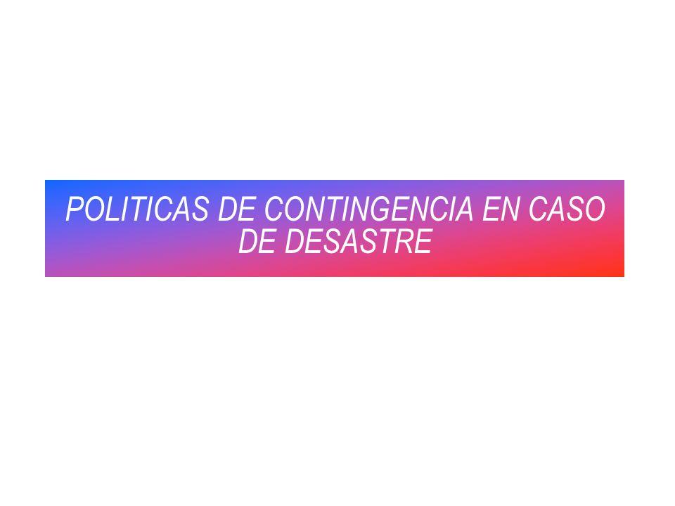 POLITICAS DE CONTINGENCIA EN CASO DE DESASTRE