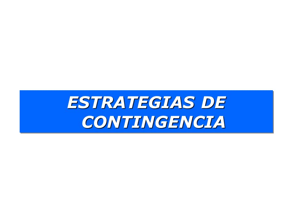 ESTRATEGIAS DE CONTINGENCIA