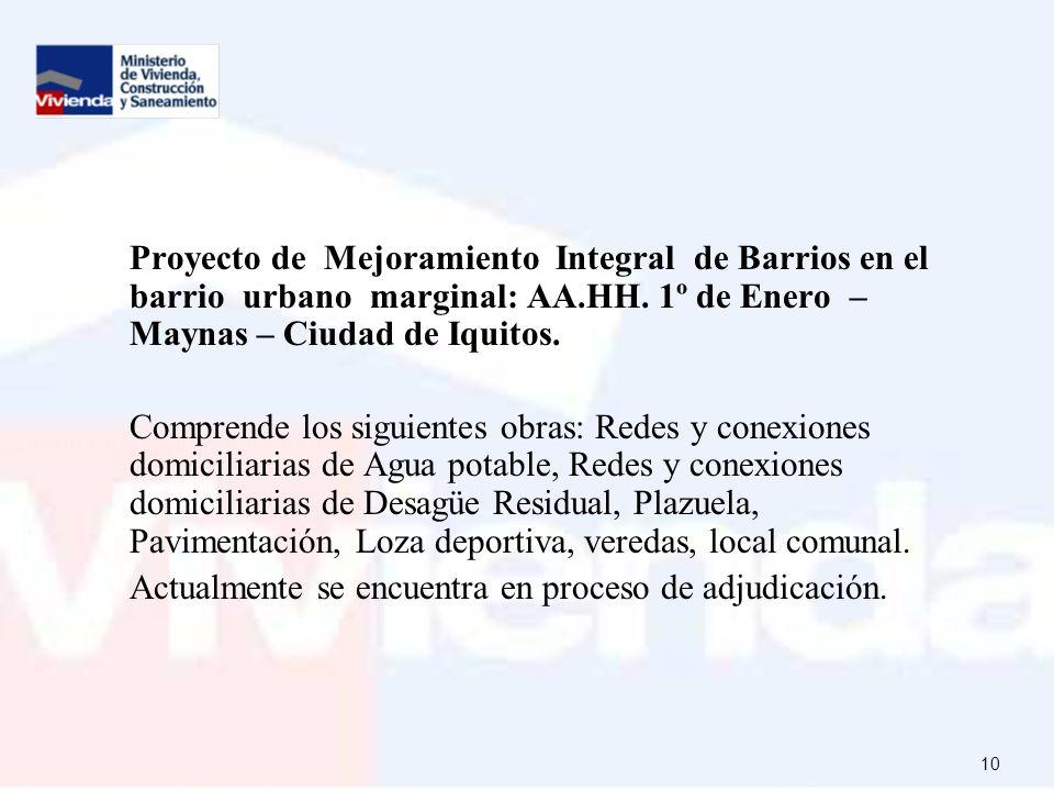 Proyecto de Mejoramiento Integral de Barrios en el barrio urbano marginal: AA.HH. 1º de Enero – Maynas – Ciudad de Iquitos.