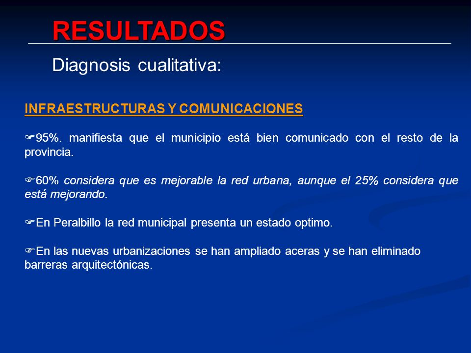 RESULTADOS Diagnosis cualitativa: INFRAESTRUCTURAS Y COMUNICACIONES