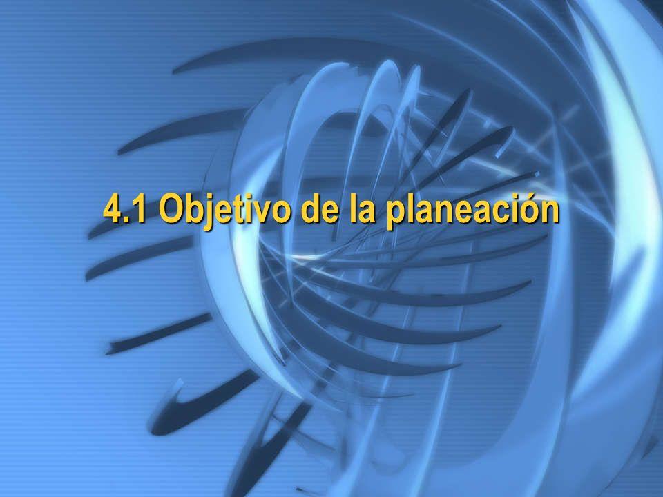 4.1 Objetivo de la planeación