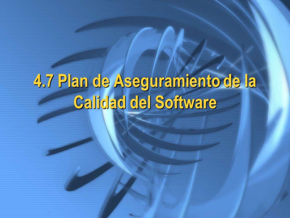4.7 Plan de Aseguramiento de la Calidad del Software
