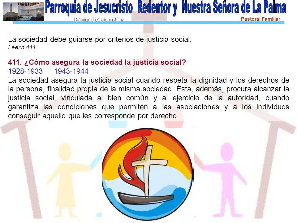 La sociedad debe guiarse por criterios de justicia social.
