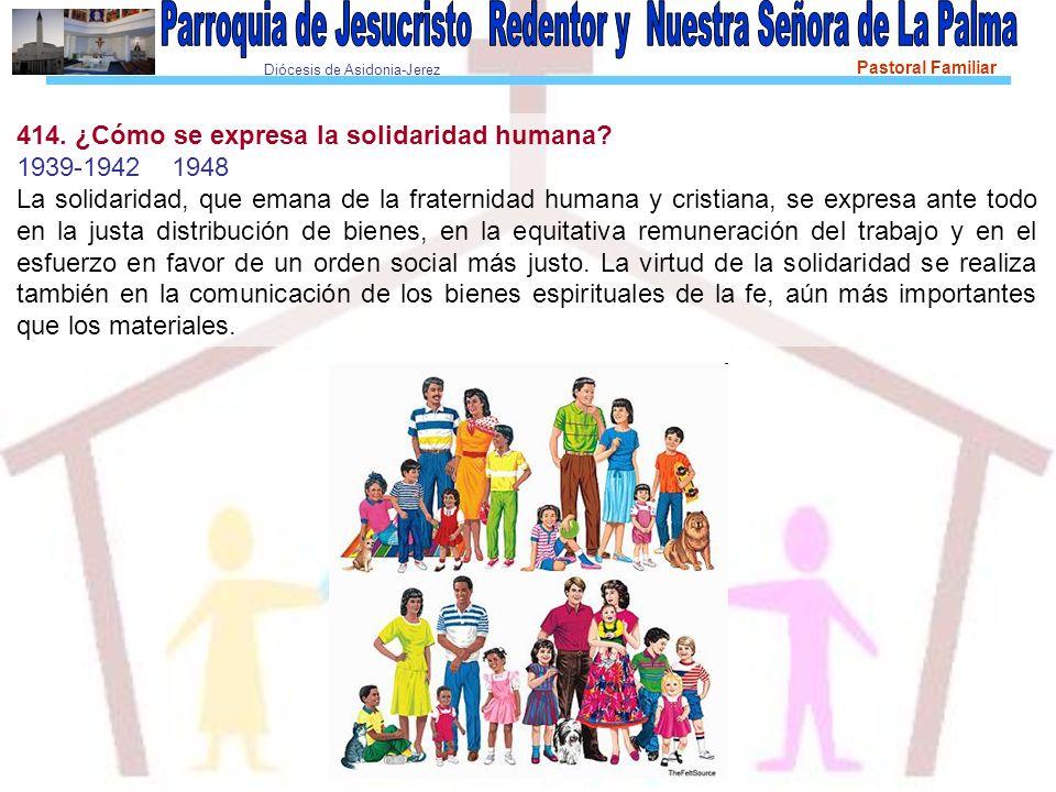 414. ¿Cómo se expresa la solidaridad humana
