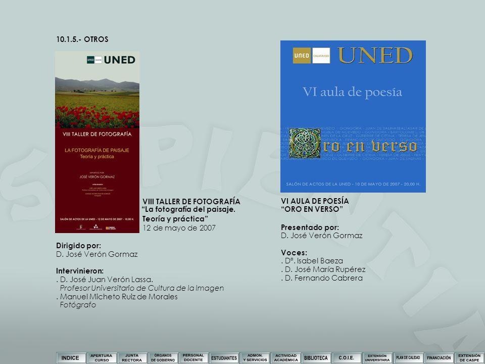 10.1.5.- OTROS VIII TALLER DE FOTOGRAFÍA La fotografía del paisaje. Teoría y práctica 12 de mayo de 2007.