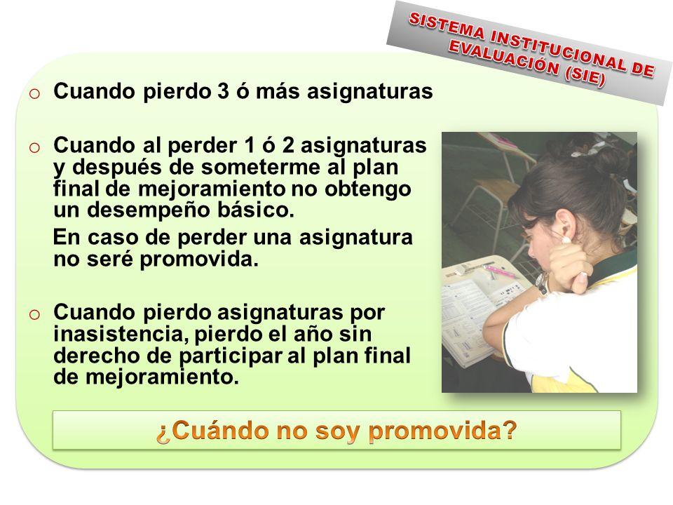 SISTEMA INSTITUCIONAL DE EVALUACIÓN (SIE) ¿Cuándo no soy promovida