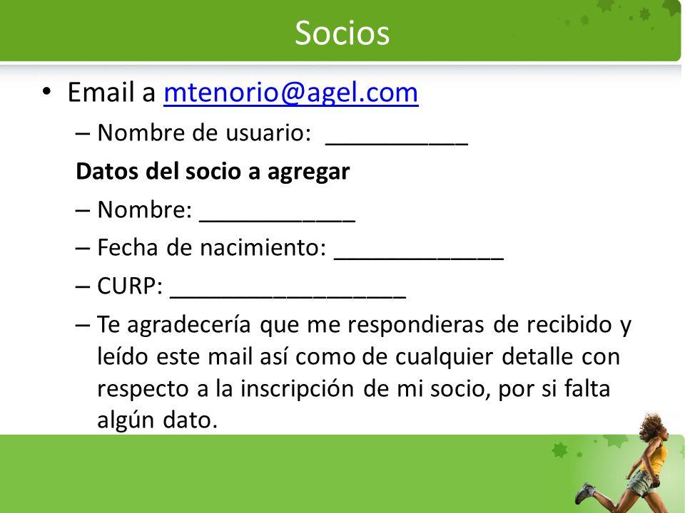 Socios Email a mtenorio@agel.com Nombre de usuario: ___________
