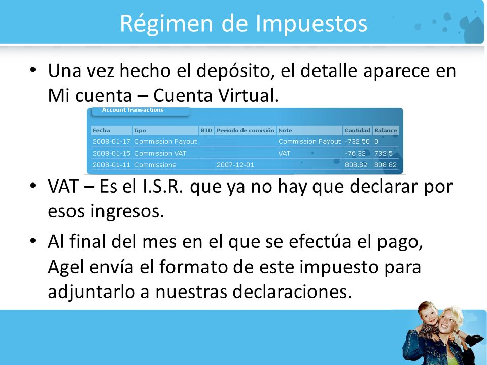 Régimen de Impuestos Una vez hecho el depósito, el detalle aparece en Mi cuenta – Cuenta Virtual.