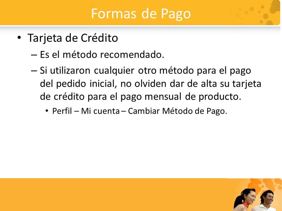 Formas de Pago Tarjeta de Crédito Es el método recomendado.